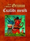 Wilhelm Grimm Jakob Grimm - - Családi mesék [eKönyv: epub, mobi]<!--span style='font-size:10px;'>(G)</span-->