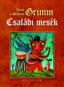 Jacob Grimm-Wilhelm Grimm - Családi mesék [eKönyv: epub, mobi]