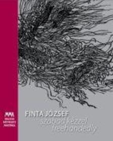Finta József - szabad kézzel - freehandedly