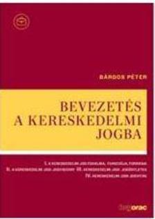 Bárdos Péter - Bevezetés a kereskedelmi jogba