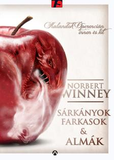 Norbert Winney - Sárkányok, farkasok és almák ###