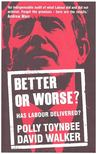 TOYNBEE, POLLY - Better or Worse? - Has Labour Delivered? [antikvár]
