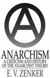Zenker E.V. - Anarchism: A Criticism and History of the Anarchist Theory [eKönyv: epub,  mobi]