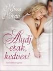 Melissa Moretti - Aludj csak, kedves [eKönyv: epub, mobi]