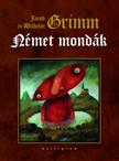 Jacob Grimm-Wilhelm Grimm - Német mondák [eKönyv: epub,  mobi]