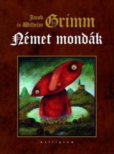 Wilhelm Grimm Jakob Grimm - - Német mondák [eKönyv: epub, mobi]