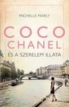 Michelle Marly - Coco Chanel és a szerelem illata [eKönyv: epub, mobi]<!--span style='font-size:10px;'>(G)</span-->