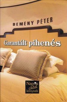 Demény Péter - Garantált pihenés