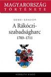 Gebei Sándor - A Rákóczi-szabadságharc 1703-1711 [eKönyv: epub, mobi]<!--span style='font-size:10px;'>(G)</span-->