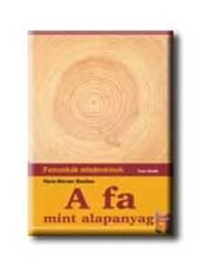 Hans Werner Bastian - A FA MINT ALAPANYAG - FAMUNKÁK MINDENKINEK