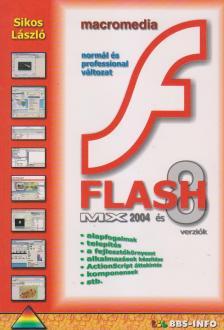 Sikos László - MACROMEDIA FLASH MX 2004 ÉS 8 VERZIÓK