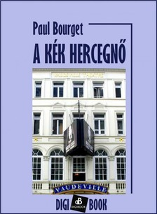 Bourget, Paul - A kék herczegnő [eKönyv: epub, mobi]