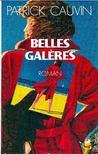 CAUVIN, PATRICK - Belles galéres [antikvár]
