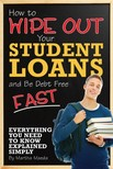 Maeda Martha - How to Wipe Out Your Student Loans and Be Debt Free Fast [eKönyv: epub,  mobi]