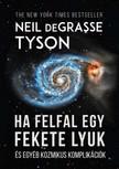 Neil deGrasse Tyson - Ha felfal egy fekete lyuk [eKönyv: epub, mobi]<!--span style='font-size:10px;'>(G)</span-->