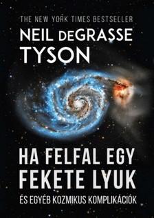 Tyson Neil deGrasse - Ha felfal egy fekete lyuk [eKönyv: epub, mobi]