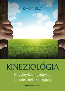 Kim da Silva - Kineziológia - Öngyógyítás - gyógyítás - A diszlexiától az allergiáig