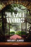 Melissa Albert - Hazel Wood - Mogyoróliget<!--span style='font-size:10px;'>(G)</span-->
