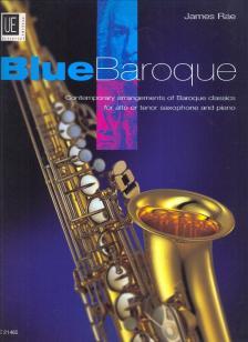BLUE BAROQUE FOR ALTO OR TENOR SAXOPHONE AND PIANO (JAMES RAE)