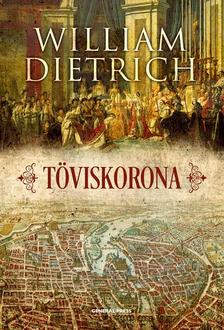 William Dietrich - Töviskorona #