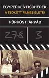 Pünkösti Árpád - Egyperces Fisherek [eKönyv: epub, mobi]<!--span style='font-size:10px;'>(G)</span-->