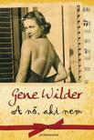 Gene Wilder - A nő, aki nem