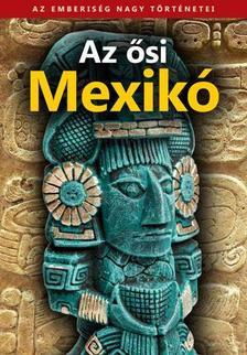 . - AZ ŐSI MEXIKÓ