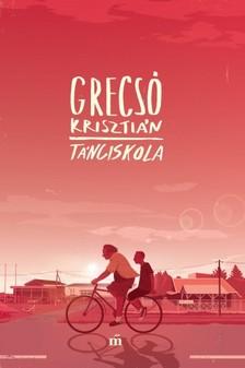 GRECSÓ KRISZTIÁN - Tánciskola [eKönyv: epub, mobi]