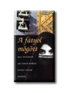 Jean Sasson - A FÁTYOL MÖGÖTT - IGAZ TÖRTÉNET EGY SZAÚD-ARÁBIAI KIRÁLYI CSALÁD ÉLETÉBŐL