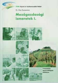 Kiss Zsuzsánna - MÁ-915/I MEZŐGAZDASÁGI ISMERETEK I.