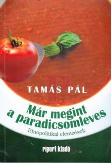 Tamás Pál - Már megint a paradicsomleves