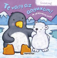 - Te vagy az anyukám? - A jegesmedve bocsa