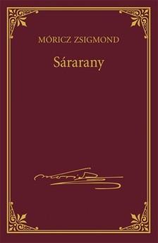 MÓRICZ ZSIGMOND - Sárarany [eKönyv: epub, mobi]
