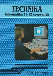 Németh Ferenc - Technika - Informatika 11-12 éveseknek [antikvár]