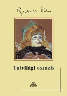 Gyurkovics Tibor - Túlvilági extázis