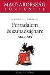 Hermann Róbert - Forradalom és szabadságharc 1848-1849 [eKönyv: epub, mobi]<!--span style='font-size:10px;'>(G)</span-->