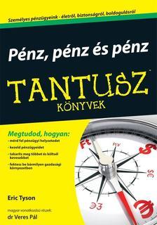 TYSON, ERIC - VERES PÁL, DR. - Pénz, pénz és pénz - Tantusz könyvek