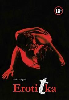 ILAMA ÁRGILUS - Erotitka [eKönyv: epub, mobi]