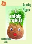 Karinthy Frigyes - Az emberke tragédiája [eKönyv: epub, mobi]<!--span style='font-size:10px;'>(G)</span-->