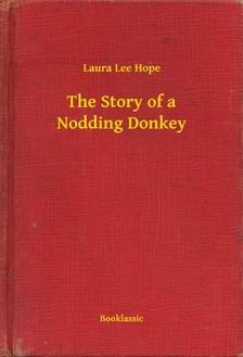 HOPE, LAURA LEE - The Story of a Nodding Donkey [eKönyv: epub, mobi]
