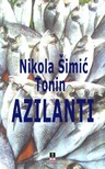 Tonin Nikola Simic - AZILANTI [eKönyv: epub,  mobi]