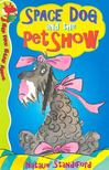 STANDIFORD, NATALIE - Space Dog and the Pet Show [antikvár]