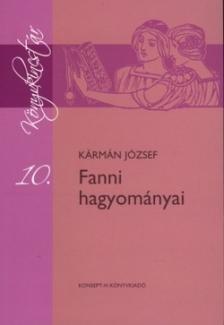 KÁRMÁN JÓZSEF - KT-0012 FANNI HAGYOMÁNYAI /KÖNYVKINCSTÁR/