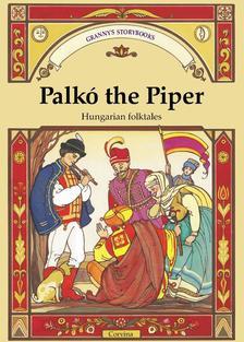 Benedek Elek - Palkó the Piper - Furulyás Palkó