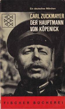 Zuckmayer, Carl - Der Hauptmann von Köpenick [antikvár]