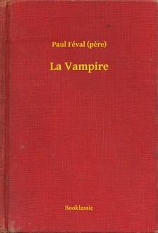 PAUL FÉVAL - La Vampire [eKönyv: epub, mobi]