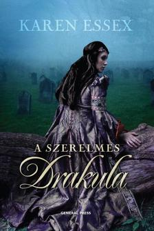 Karen Essex - A szerelmes Drakula