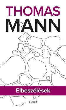 Thomas Mann - Elbeszélések