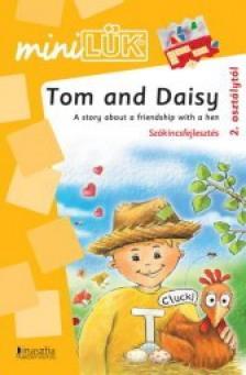 - LDI-314 TOM AND DAISY - A STORY ABOUT A FRIENDSHIP /SZÓKINCSFEJLESZTÉS/
