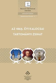 Balogh Margit (sorozatszerk.) - Az 1863. évi kalocsai tartományi zsinat